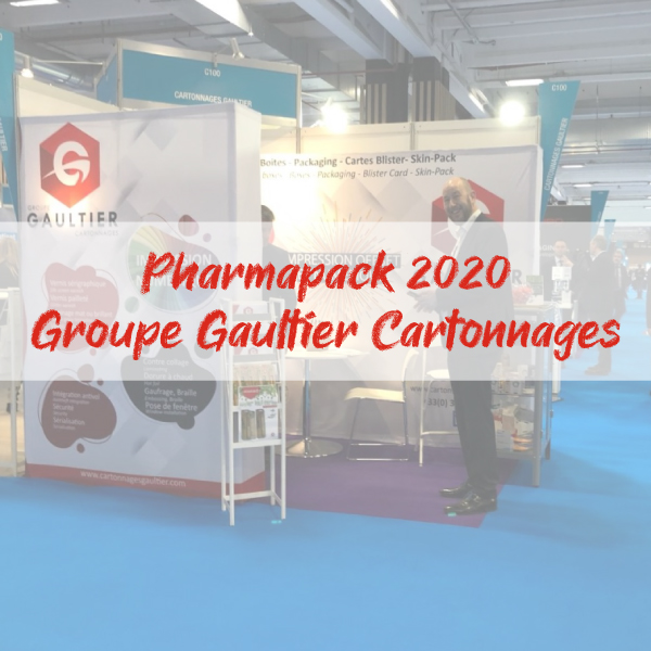 """stand groupe gaultier cartonnages-salon pharmapack 2020-packaging pharmaceutique"""